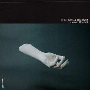 'Human Contact' by The Howl & The Hum