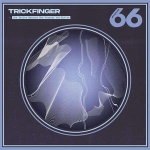 'She Smiles Because She Presses The Button' by Trickfinger