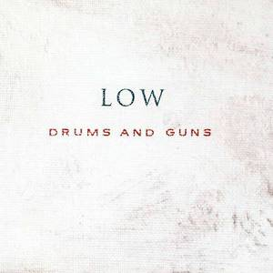 'Drums and Guns' by Low