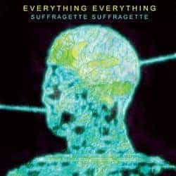 Suffragette Suffragette by Everything Everything