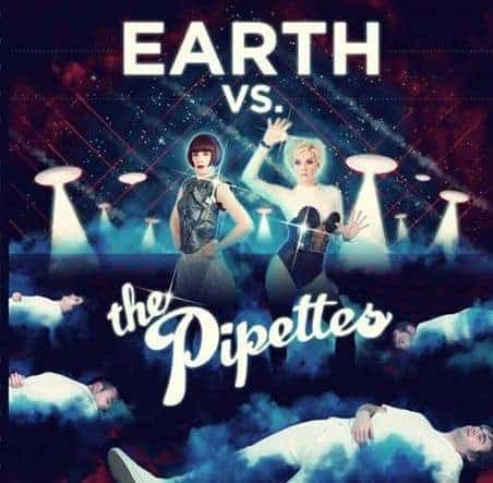 'Earth Vs The Pipettes' by The Pipettes
