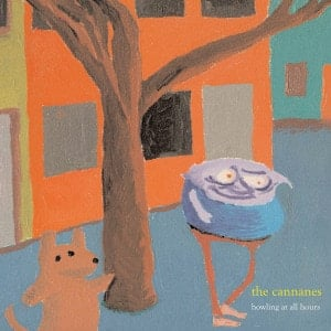 'Howling At All Hours' by The Cannanes
