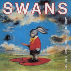 'White Light from the Mouth of Infinity' by SWANS