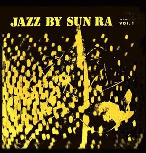 'Jazz By Sun Ra Vol. 1' by Sun Ra