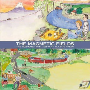 'The Wayward Bus / Distant Plastic Trees' by The Magnetic Fields