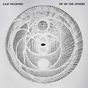 'Tip of the Sphere' by Cass McCombs