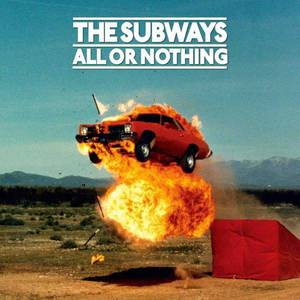 'All Or Nothing' by The Subways