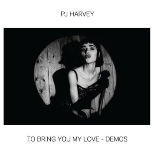 'To Bring You My Love - Demos' by PJ Harvey