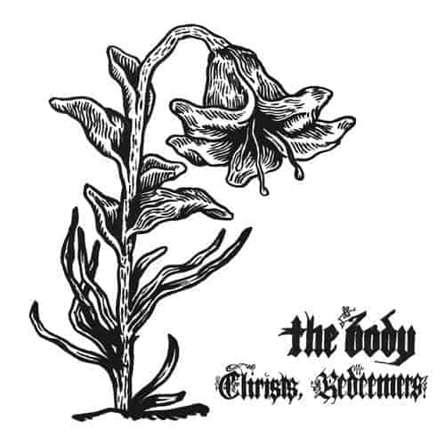 'Christs, Redeemers' by The Body