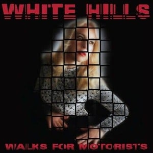 'Walks For Motorists' by White Hills