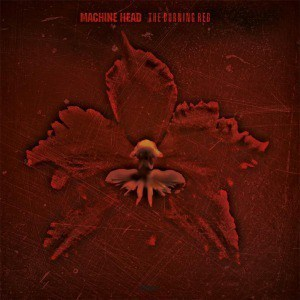 'The Burning Red' by Machine Head