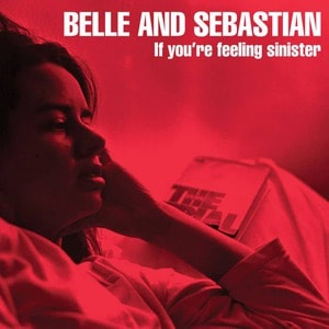 'If You're Feeling Sinister' by Belle and Sebastian