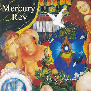 'All Is Dream' by Mercury Rev