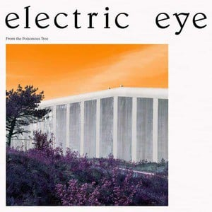 'From The Poisonous Tree' by Electric Eye