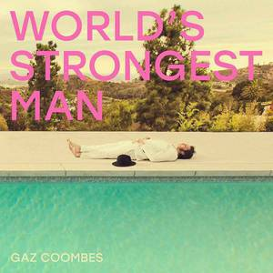 'World's Strongest Man' by Gaz Coombes
