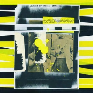 'Warp and Woof' by Guided By Voices