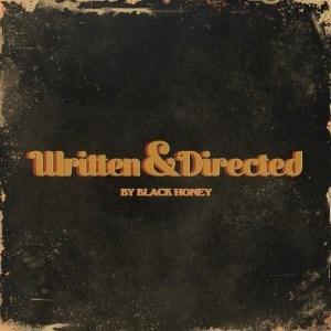 'Written & Directed' by Black Honey