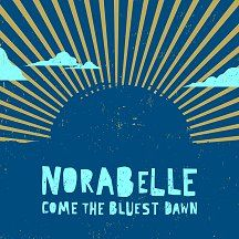 Come The Bluest Down by Norabelle