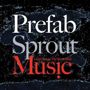 'Let's Change The World With Music' by Prefab Sprout