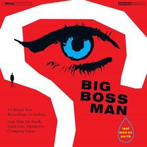 'Last Man On Earth' by Big Boss Man