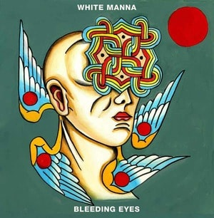 'Bleeding Eyes' by White Manna