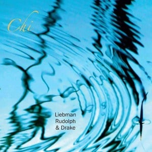 'Chi' by Dave Liebman, Adam Rudolph, Hamid Drake