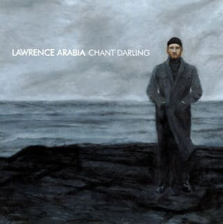 'Chant Darling' by Lawrence Arabia