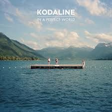 'In A Perfect World' by Kodaline