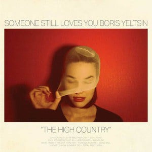 'The High Country' by Someone Still Loves You Boris Yeltsin