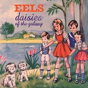 'Daisies Of The Galaxy' by Eels