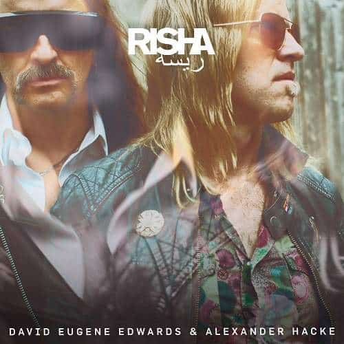 'Risha' by David Eugene Edwards & Alexander Hacke