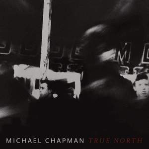 'True North' by Michael Chapman