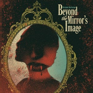 'Beyond The Mirror's Image' by Dream Division