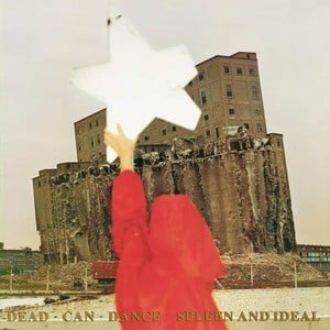 'Spleen & Ideal' by Dead Can Dance