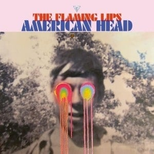 'American Head' by The Flaming Lips