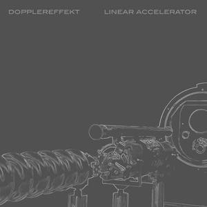 'Linear Accelerator' by Dopplereffekt