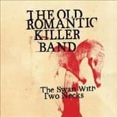 The Swan with Two Necks by The Old Romantic Killer Band