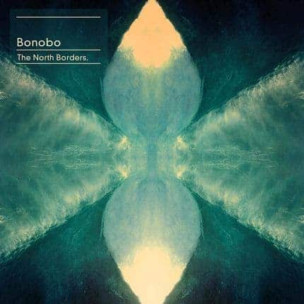 'The North Borders' by Bonobo