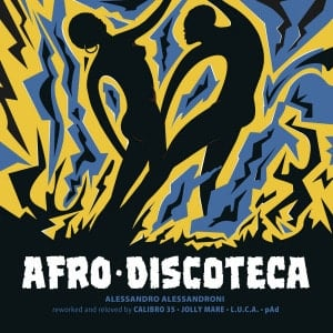 'Afro Discoteca (Reworked and Reloved)' by Alessandro Alessandroni