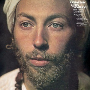 'Pour Down Like Silver' by Richard & Linda Thompson