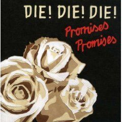 Promises Promises by Die! Die! Die!