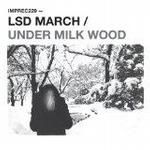 Under Milk Wood by LSD March