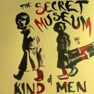 'Secret Museum	of Kind Men Vol. 3  (India / Tajikstan)' by Residual Echoes