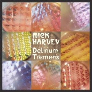 'Delirium Tremens' by Mick Harvey