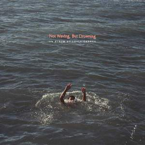 'Not Waving, But Drowning' by Loyle Carner
