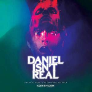 'Daniel Isn't Real (Original Motion Picture Soundtrack)' by Clark