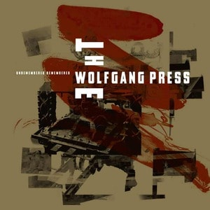 'Unremembered, Remembered' by The Wolfgang Press