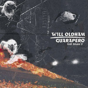 'Guarapero- Lost Blues 2' by Will Oldham