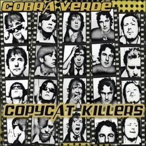 Copycat Killers by Cobra Verde