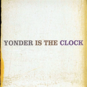 'Yonder is the Clock' by The Felice Brothers